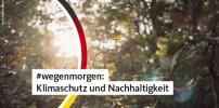 #wegenmorgen: Klimaschutz und Nachhaltigkeit
